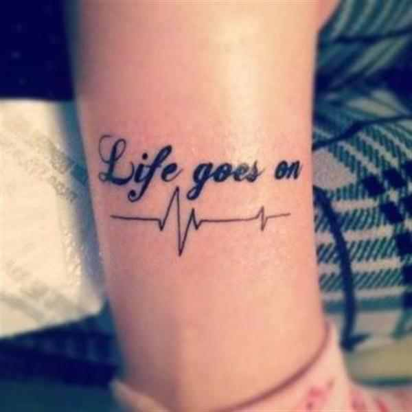 life goes on quote tattoo design
